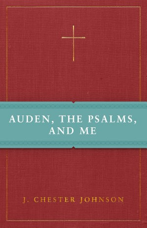 Auden, The Psalms, and Me