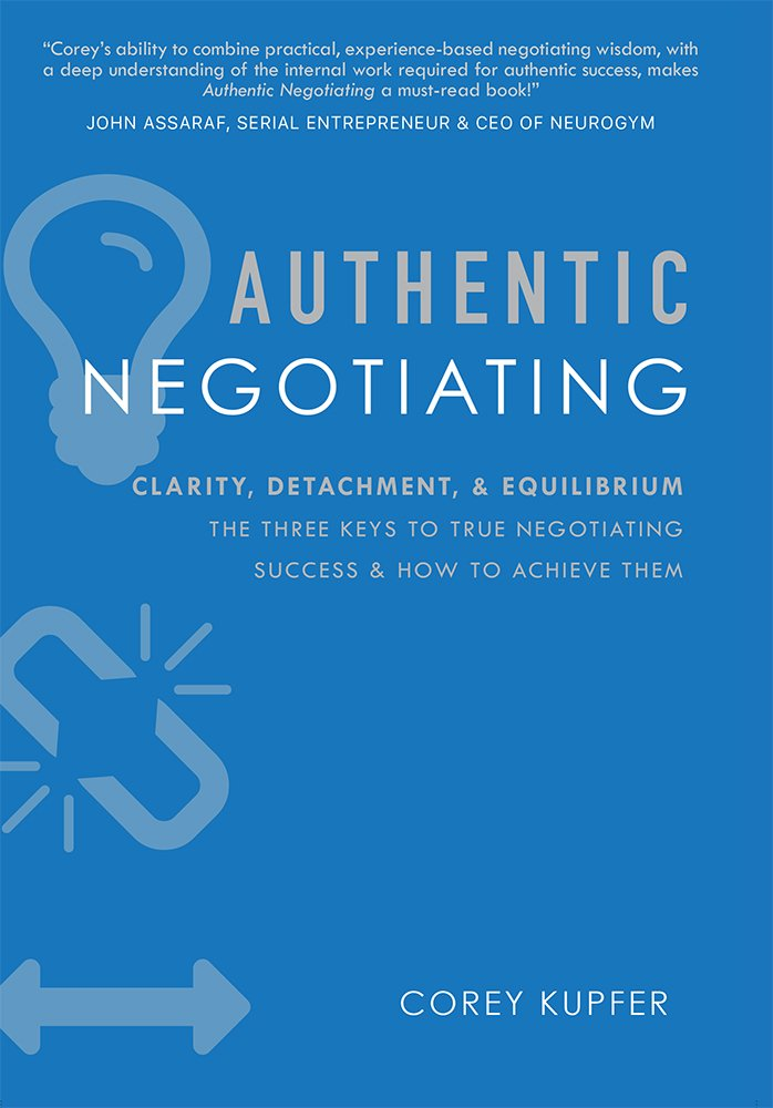 Authentic Negotiating: The Three Keys To True Negotiating Success & How To Achieve Them