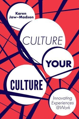Culture Your Culture: Innovating Experiences at Work