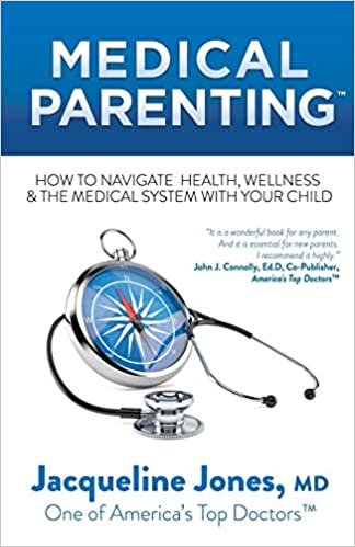 Medical Parenting: How to Navigate Health, Wellness & the Medical System with Your Child
