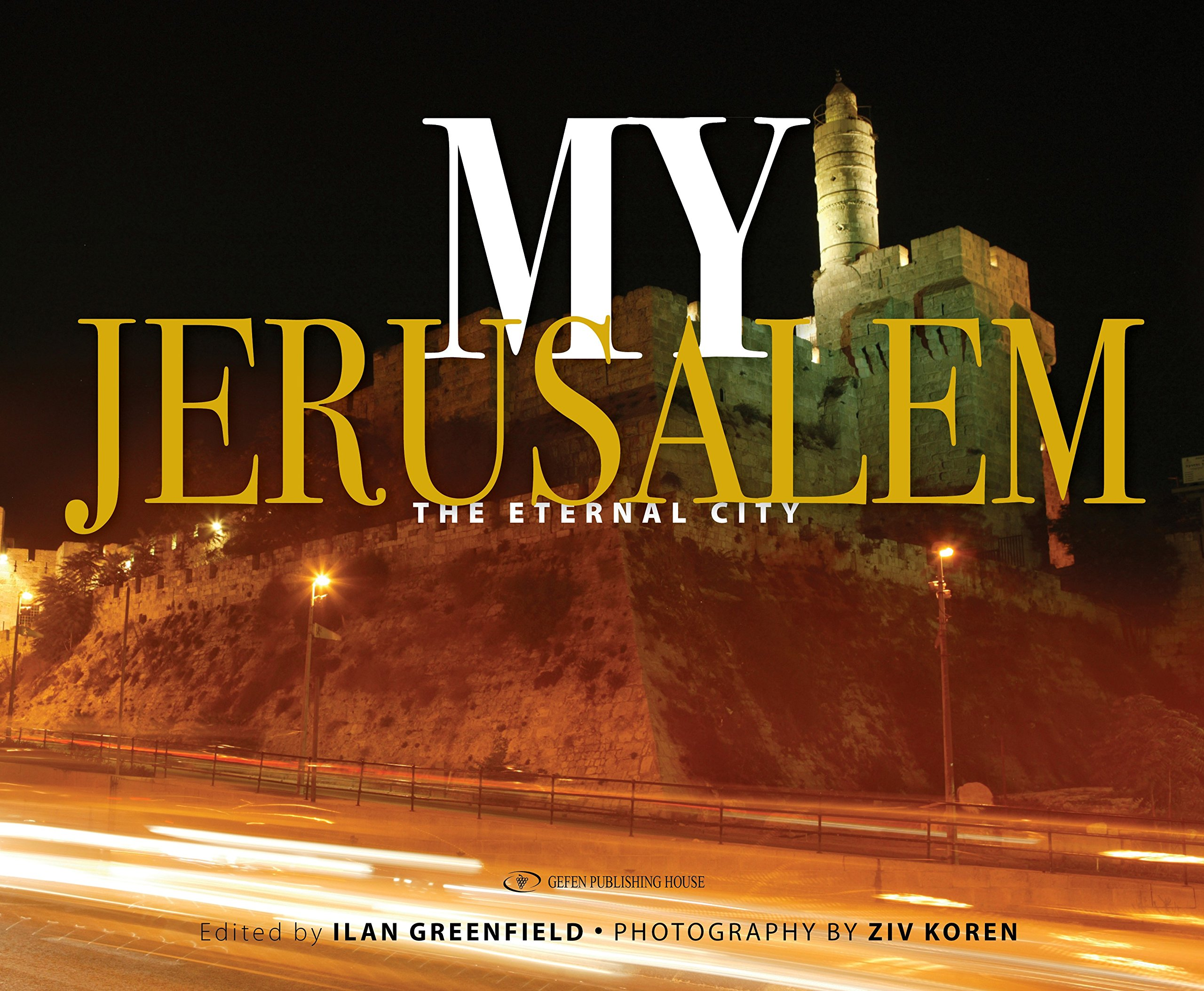 My Jerusalem: The Eternal City