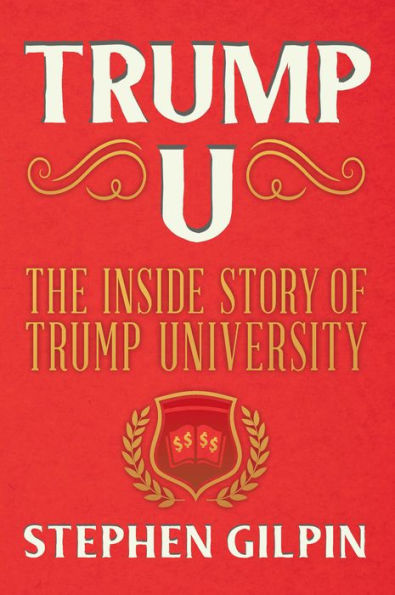 Trump U: The Inside Story of Trump University