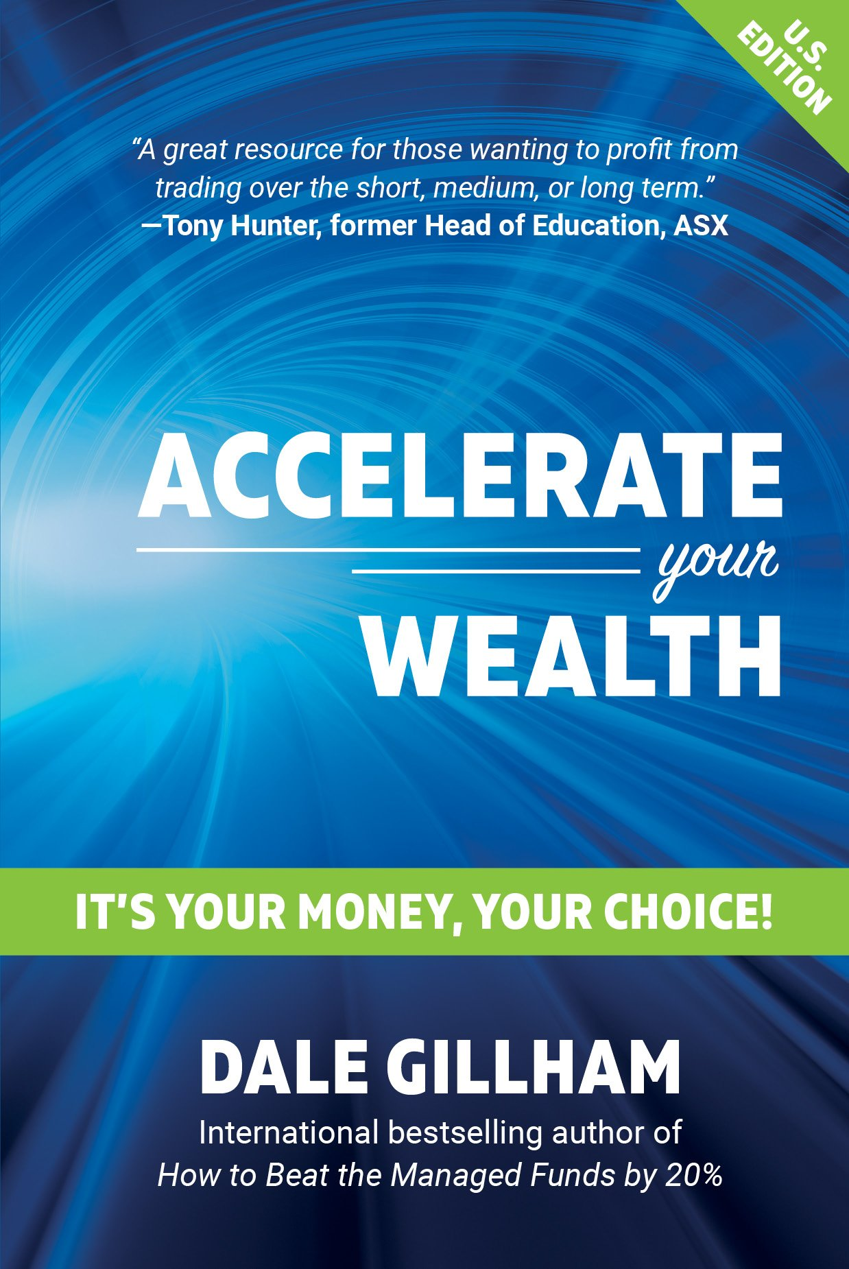 Accelerate Your Wealth: It s Your Money, Your Choice