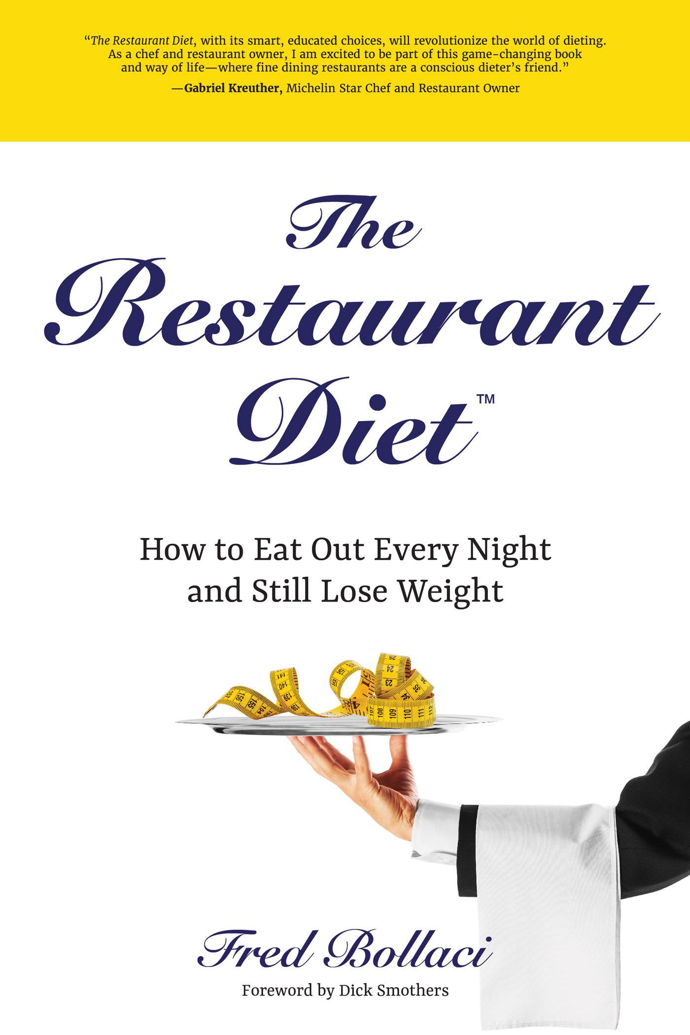 The Restaurant Diet: How to Eat Out Every Night and Still Lose Weigh